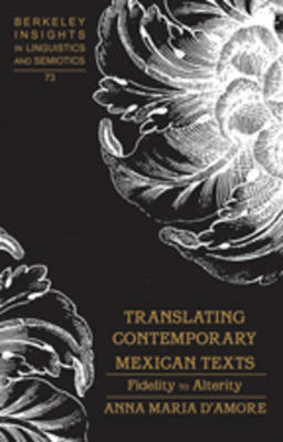 Translating Contemporary Mexican Texts: Fidelity to Alterity