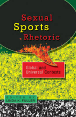 Sexual Sports Rhetoric: Global and Universal Contexts: Global and Universal Contexts