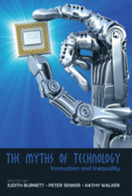The Myths of Technology: Innovation and Inequality