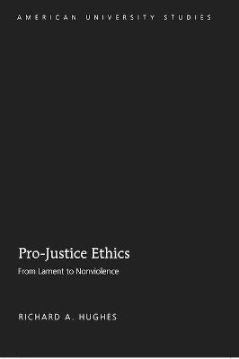 Pro-Justice Ethics: From Lament to Nonviolence