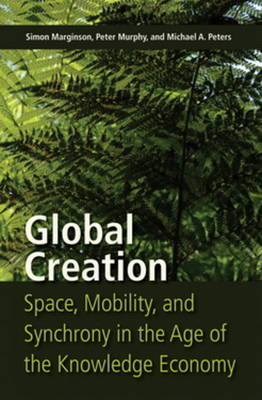 Global Creation: Space, Mobility, and Synchrony in the Age of the Knowledge Economy