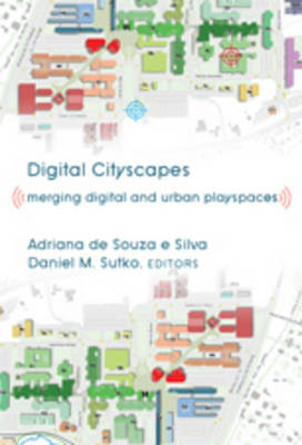 Digital Cityscapes: Merging Digital and Urban Playspaces