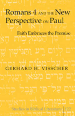 Romans 4 and the New Perspective on Paul: Faith Embraces the Promise