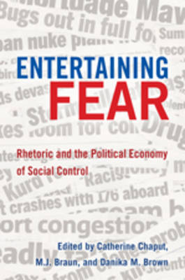Entertaining Fear: Rhetoric and the Political Economy of Social Control