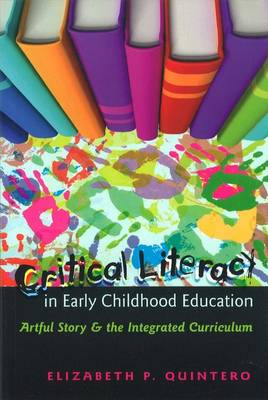 Critical Literacy in Early Childhood Education: Artful Story and the Integrated Curriculum