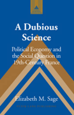 A Dubious Science: Political Economy and the Social Question in 19th-Century France
