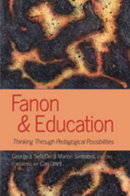 Fanon and Education: Thinking Through Pedagogical Possibilities