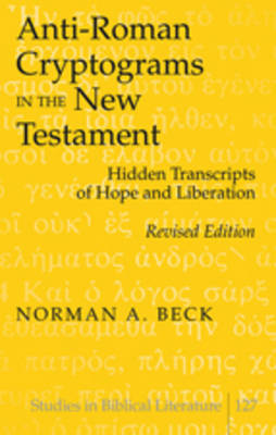 Anti-Roman Cryptograms in the New Testament: Hidden Transcripts of Hope and Liberation
