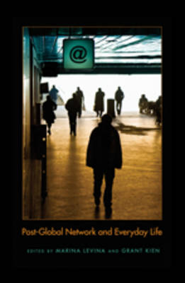 Post-Global Network and Everyday Life