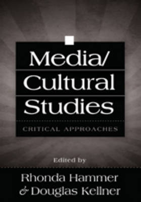 Media/Cultural Studies: Critical Approaches