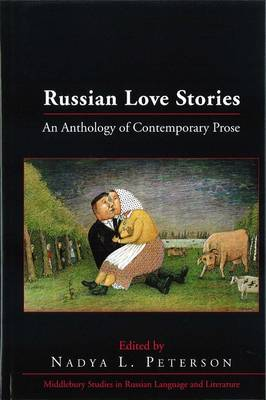 Russian Love Stories: An Anthology of Contemporary Prose