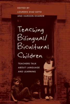 Teaching Bilingual/Bicultural Children: Teachers Talk about Language and Learning
