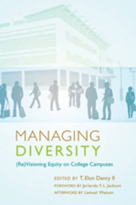 Managing Diversity: (Re)Visioning Equity on College Campuses - Foreword by Jerlando F. L. Jackson - Afterword by Lemuel Watson