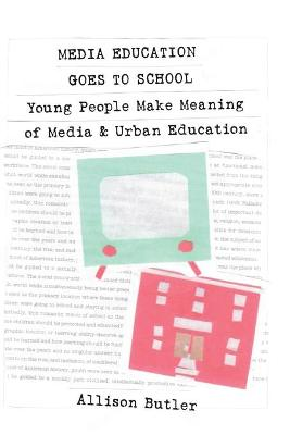 Media Education Goes to School: Young People Make Meaning of Media and Urban Education