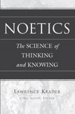 Noetics: The Science of Thinking and Knowing- Edited by Cyril Levitt