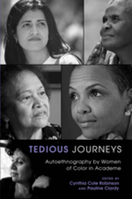 Tedious Journeys: Autoethnography by Women of Color in Academe