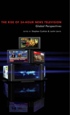 "The Rise of 24-Hour News Television: ""Global Perspectives"""