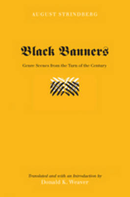 Black Banners: Genre Scenes from the Turn of the Century- Translated and with an Introduction by Donald K. Weaver
