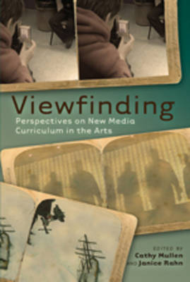 Viewfinding: Perspectives on New Media Curriculum in the Arts