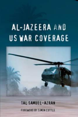 Al-Jazeera and US War Coverage: Foreword by Simon Cottle