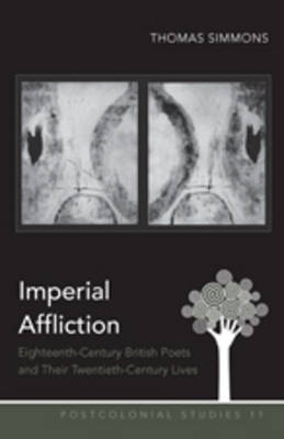 Imperial Affliction: Eighteenth-Century British Poets and Their Twentieth-Century Lives