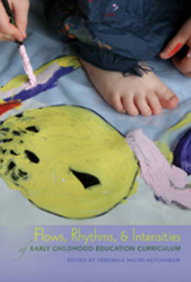 Flows, Rhythms, and Intensities of Early Childhood Education Curriculum