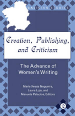 Creation, Publishing, and Criticism: The Advance of Women's Writing