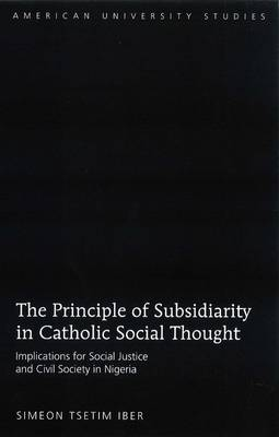 The Principle of Subsidiarity in Catholic Social Thought: Implications for Social Justice and Civil Society in Nigeria