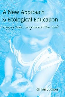 A New Approach to Ecological Education: Engaging Students' Imaginations in Their World