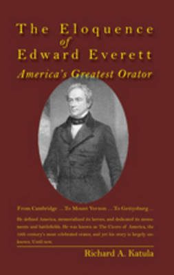 The Eloquence of Edward Everett: America's Greatest Orator