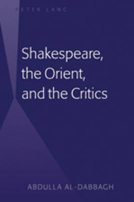 Shakespeare, the Orient, and the Critics