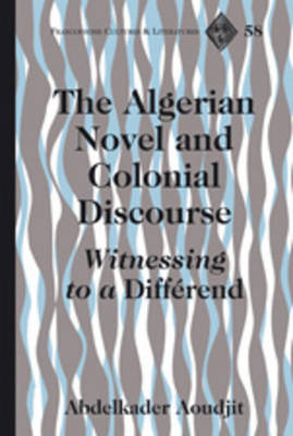 "The Algerian Novel and Colonial Discourse: Witnessing to a ""Differend"""