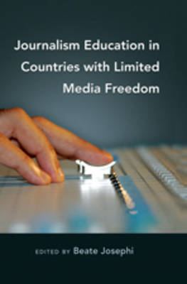 Journalism Education in Countries with Limited Media Freedom