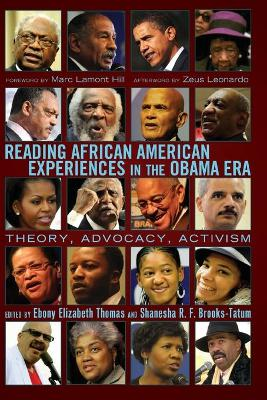 Reading African American Experiences in the Obama Era: Theory, Advocacy, Activism- With a foreword by Marc Lamont Hill and an afterword by Zeus Leonardo