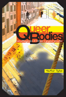 Queer Bodies: Sexualities, Genders, and Fatness in Physical Education