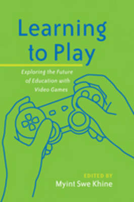 Learning to Play: Exploring the Future of Education with Video Games