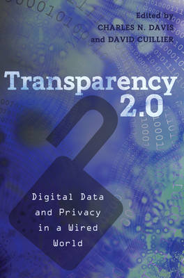 Transparency 2.0: Digital Data and Privacy in a Wired World