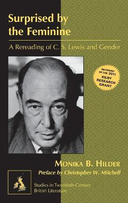 Surprised by the Feminine: A Rereading of C. S. Lewis and Gender- Preface by Christopher W. Mitchell
