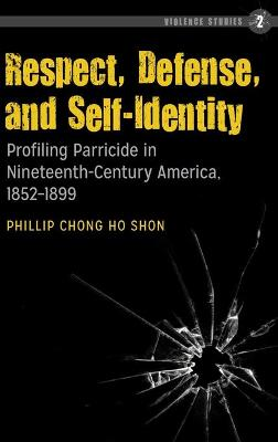 Respect, Defense, and Self-Identity: Profiling Parricide in Nineteenth-Century America, 1852-1899