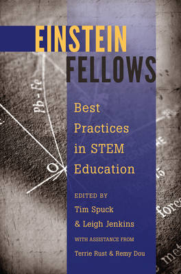 Einstein Fellows: Best Practices in STEM Education- With assistance from Terrie Rust & Remy Dou