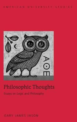 Philosophic Thoughts: Essays on Logic and Philosophy
