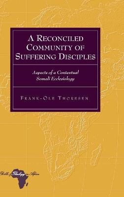 A Reconciled Community of Suffering Disciples: Aspects of a Contextual Somali Ecclesiology
