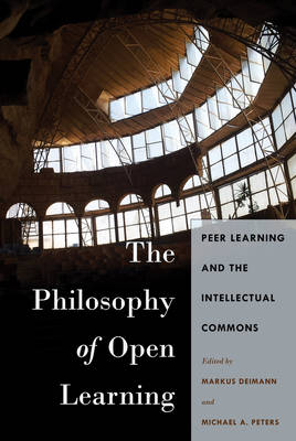 The Philosophy of Open Learning: Peer Learning and the Intellectual Commons