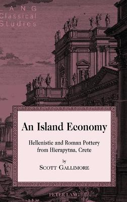 An Island Economy: Hellenistic and Roman Pottery from Hierapytna, Crete