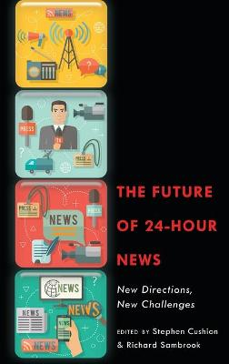 The Future of 24-Hour News: New Directions, New Challenges