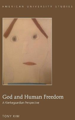 God and Human Freedom: A Kierkegaardian Perspective