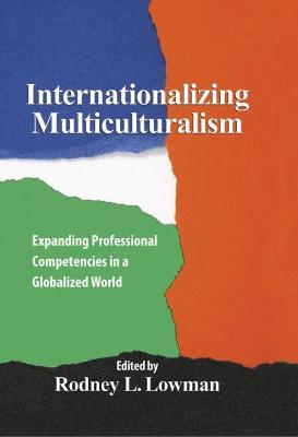 Internationalizing Multiculturalism: Expanding Professional Competencies in a Globalized World