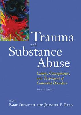 Trauma and Substance Abuse: Causes, Consequences and Treatment of Comorbid Disorders