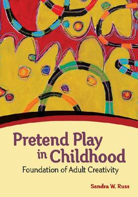 Pretend Play in Childhood: Foundation of Adult Creativity