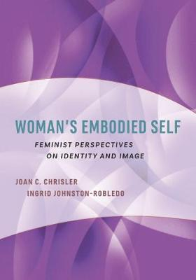 Woman's Embodied Self: Feminist Perspectives on Identity and Image